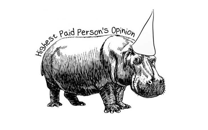 HIPPO Highest Paid Person's Opinion