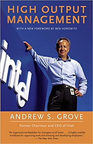 High Output Management — by Andrew S. Grove
